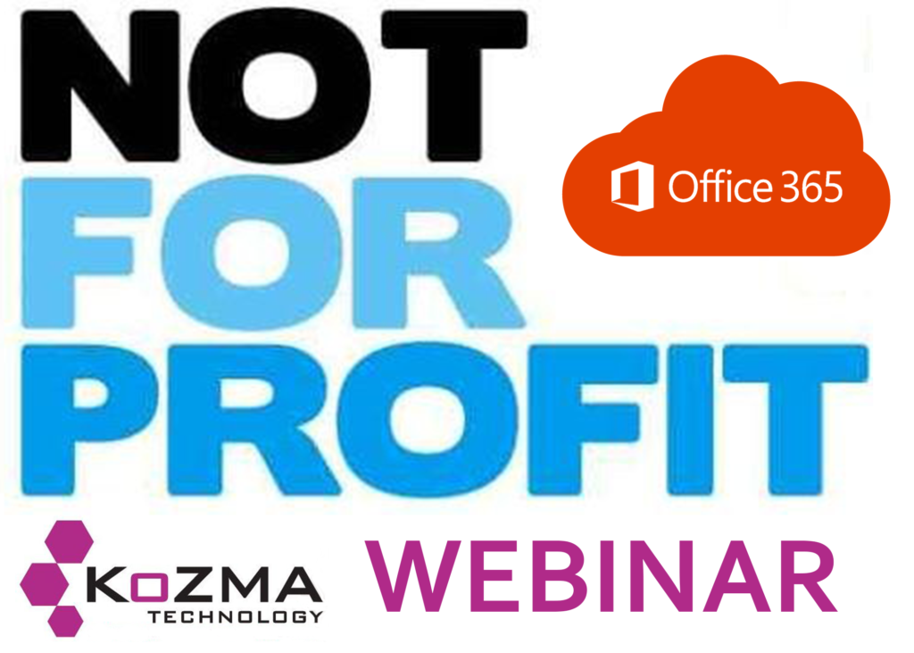 Kozma Technology Office 365 Not For Profits webinar